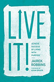 Live It!: Achieve Success by Living with Purpose - Kindle edition by Jairek Robbins. Live With Purpose, Achieve Success, Nonfiction Books, Helping Others, Self Help, Audio Books, Books To Read, Ebooks, Inspirational Quotes