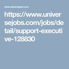 https://www.universejobs.com/jobs/detail/support-executive-128830