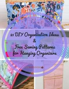 21 DIY Organization Ideas and Free Sewing Patterns for Hanging Organizers | AllFreeSewing.com