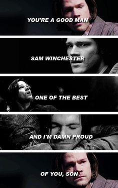"""[gifset] """"You're a good man, Sam Winchester,"""" Bobby says. """"One of the best. And I'm damn proud of you, son."""""""