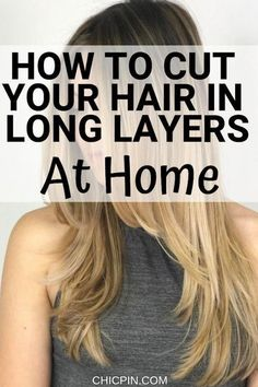 Here's how to cut your hair in long layers at home Cut Own Hair, Cut Hair At Home, Trim Your Own Hair, How To Cut Your Own Hair, Hair Trim, How To Layer Hair, Cut Hair Diy, Long Layered Haircuts, Haircuts For Long Hair