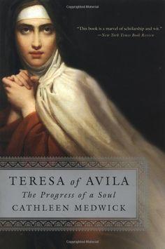 Teresa of Avila: The Progress of a Soul: Cathleen Medwick