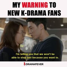 I definitely was like this when I first started watching kdramas. LOL
