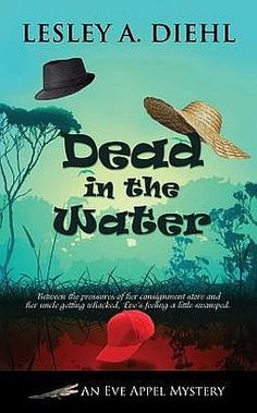 Dead in the Water by Lesley A. Diehl - book 2 in the Eve Appel cozy mystery series