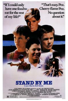 """Stand By Me - This is my age! I'm in the prime of my youth, and I'll only be young once! """"Yeah, but you're gonna be stupid for the rest of your life"""""""