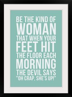 """Be the kind of woman"" inspirational wall art available at GreatBIGCanvas.com."