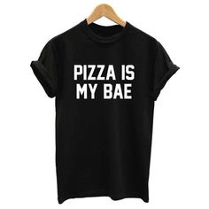 PIZZA IS MY BAE - Women's Printed T Shirt