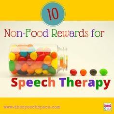 Ideas for alternatives to food as a reward in speech therapy!