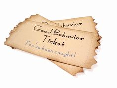 Good Behavior Tickets. Made with the Pazzle!