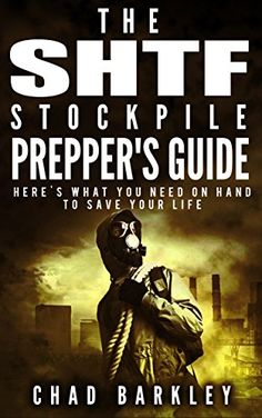 FREE TODAY    Amazon.com: The SHTF Stockpile Preppers Guide. Here's What You Need on Hand to Save Your Life.: (The SHTF Stockpile, The SHTF Preparedness, shtf survival, shtf plan) eBook: Chad Barkley: Kindle Store