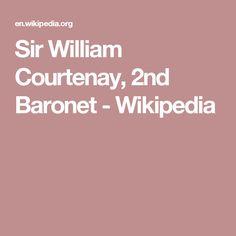 Sir William Courtenay, 2nd Baronet - Wikipedia