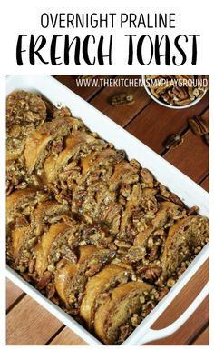 """""""With assemble-ahead ease and a decadently delicious pecan-and-brown-sugar topping baked on top, this Overnight Praline French Toast is a perfect holiday brunch or breakfast treat!"""" This is great for busy mornings or weekends at the lake. Try making with Jimmy John's Day Old French Bread!"""