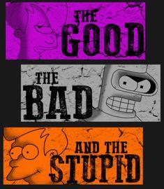 The Good, The Bad and The Stupid, Futurama