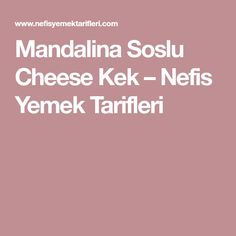 Mandalina Soslu Cheese Kek – Nefis Yemek Tarifleri