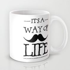 Mustache Way of Life Mug by Zen and Chic - $15.00