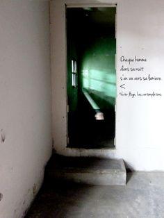 Chaque homme dans sa nuit s'en va vers sa lumière Victor Hugo, Les Contemplations  Photo © Delphine Sauret