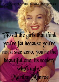 Please, Jennifer Lawrence, be our generations Marilyn Monroe so we can show the Scrawny girls what sexy is. Great Quotes, Quotes To Live By, Me Quotes, Funny Quotes, Inspirational Quotes, Quotable Quotes, Qoutes, Marilyn Monroe Quotes, Marylin Monroe