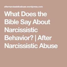 What Does the Bible Say About Narcissistic Behavior? | After Narcissistic Abuse