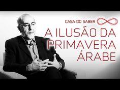 A ilusão da Primavera Árabe | Sidney Ferreira Leite - YouTube