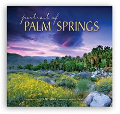 Portrait of Palm Springs, photos by Tom Brewster. Brewster presents Palm Springs' stunning landscapes and cityscapes in 140 spectacular color photographs, from the rugged mountains of Joshua Tree National Park, to the curlew-dotted Salton Sea.