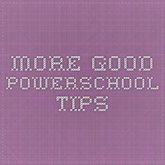 More good powerschool tips