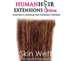 SKIN WEFT HAIR EXTENSION LAUNCH SALE Skin Weft Hair Extensions Are Applied The Same Way