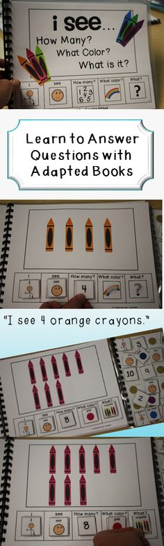 Answer questions with adapted books.  How Many? What color?  What is it?