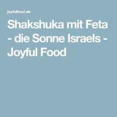 Shakshuka mit Feta - die Sonne Israels - Joyful Food