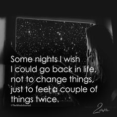 Some Nights I Wish I Could Go Back In Life – themindsjournal.c… Some Nights I Wish I Could Go Back In Life – themindsjournal. Great Quotes, Quotes To Live By, Me Quotes, Motivational Quotes, Funny Quotes, Inspirational Quotes, Meaningful Quotes, Some Nights, After Life