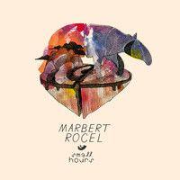 marbert rocel - small hours by marbert rocel on SoundCloud