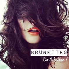 Brunettes~ hell yes we do ; )