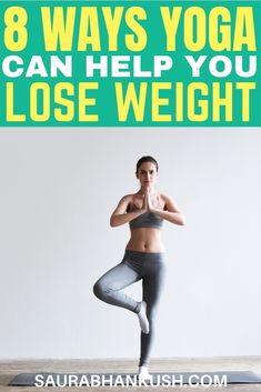 My best 8 ways how yoga can help you lose weight, so I have shared yoga for weight loss tips for beginners, also I have shared all my personal experience tips regarding how yoga poses for weight loss helped me burn my fat.