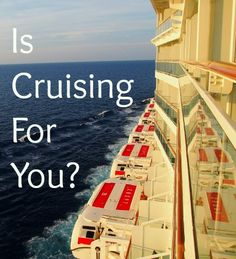 Is Cruising for you? Reasons to Take a Cruise http://worldtravelfamily.com