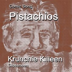 """A humorous poem punning on """"Pistachios:"""" """"Achios was his name, but on Saturday night he became pistachios Pistachios, Saturday Night, Puns, Names, Album, Humor, Art, Mole Puns, Humour"""