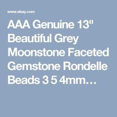 "AAA Genuine 13"" Beautiful Grey Moonstone Faceted Gemstone Rondelle Beads 3 5 4mm…"