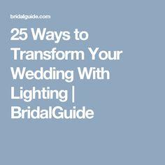 25 Ways to Transform Your Wedding With Lighting | BridalGuide