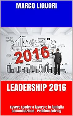 LEADERSHIP 2016 - Il Manuale del Leader 3.0 - Essere Lead... http://www.amazon.it/dp/B01DXEQ34G/ref=cm_sw_r_pi_dp_8Wihxb0D61D27