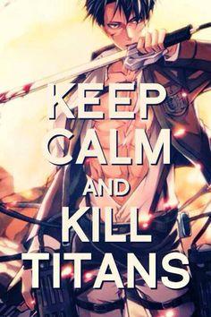 Attack on Titan ~ Keep calm and kill titans