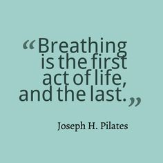 Joseph Pilates, and the quintessential truth of breathe.  www.thepilatesflow.com.sg