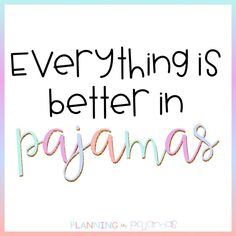 Everything is better in pajamas Pajama Day, Pajamas All Day, Pajamas Women, Good Morning Sunshine, Teacher Quotes, Do Everything, Weekend Vibes, Just Me, Photography Poses