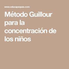 Método Guillour para la concentración de los niños