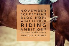 My riding ambitions!