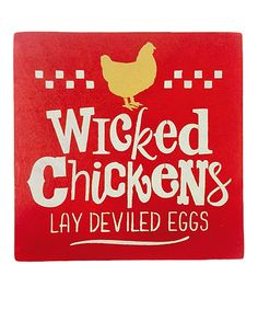 Another great find on #zulily! Red 'Wicked Chickens' Wall Art by Sara's Signs #zulilyfinds