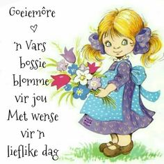 Lekker Dag, Afrikaanse Quotes, Goeie More, Christian Messages, Deep Thoughts, Fictional Characters, Mornings, Advice, Gardening
