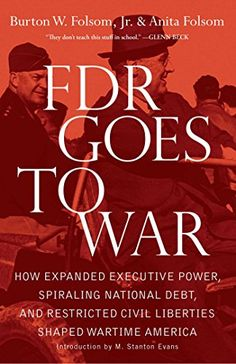 FDR Goes to War: How Expanded Executive Power, Spiraling National Debt, and Restricted Civil Liberties Shaped Wartime America by Burton W. Folsom Jr. http://www.amazon.com/dp/B004T4KX7S/ref=cm_sw_r_pi_dp_5jLzwb1JDBMZ7