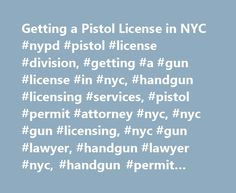 Getting a Pistol License in NYC #nypd #pistol #license #division, #getting #a #gun #license #in #nyc, #handgun #licensing #services, #pistol #permit #attorney #nyc, #nyc #gun #licensing, #nyc #gun #lawyer, #handgun #lawyer #nyc, #handgun #permit #help #nyc http://virginia.remmont.com/getting-a-pistol-license-in-nyc-nypd-pistol-license-division-getting-a-gun-license-in-nyc-handgun-licensing-services-pistol-permit-attorney-nyc-nyc-gun-licensing-nyc-gun-la-2/  # Representing New Yorkers in…