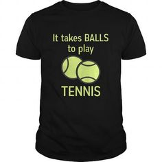 It Takes Balls To Play Tennis Great Gift For Tennis Players Fan T-Shirts, Hoodies, Sweatshirts, Tee Shirts (19$ ==► Shopping Now!)