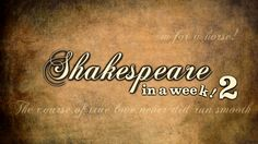 Shakespeare in a Week takes a cast of 12 and gives them 7 days to put on one of the bard's comedies!