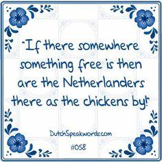 Als er ergens iets te halen valt zijn de Nederlanders er als de kippen bij.
