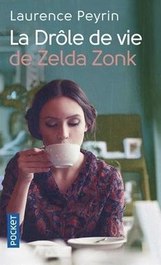 La drôle de vie de Zelda Zonk 100 Books To Read, My Books, Ebooks Pdf, Library Inspiration, Laurence, Zelda Zonk, Lus, Lectures, Romance Books